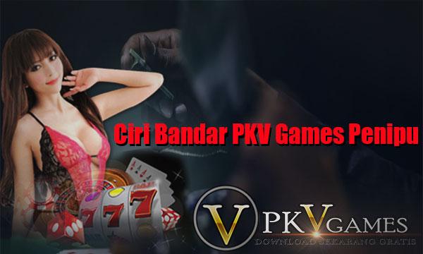 Tandai-Ciri-Dari-Bandar-Poker-Online-PKV-Games-Penipu